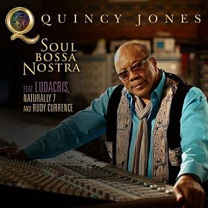 Quincy Jones ft. Ludacris, Naturally 7 & Rudy Currence - Soul Bossa Nostra